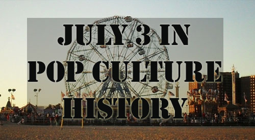 July 3 in Pop Culture History