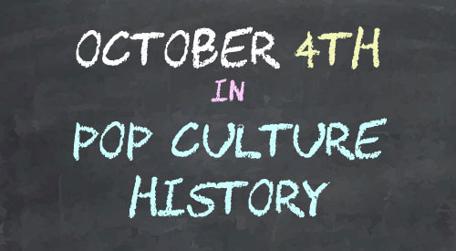 October 4 in Pop Culture History