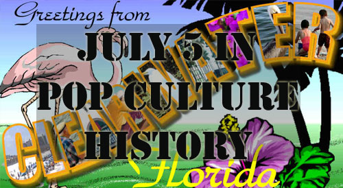 July 5 in Pop Culture History