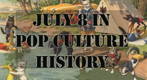 July 8 in Pop Culture History