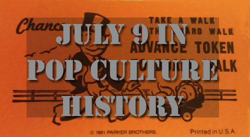 July 9 in Pop Culture History