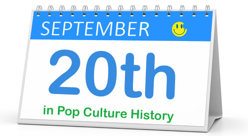 September 20 in Pop Culture History