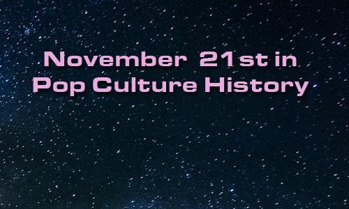 November 20 in Pop Culture History