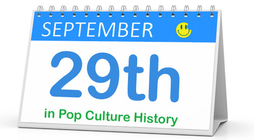 September 29 in Pop Culture History