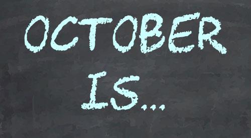 October Is…